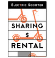 electric scooter rental and sharing poster vector image