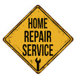home repair service vintage rusty metal sign vector image vector image