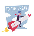 to the dream motivation poster vector image
