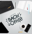 welcome back to office different business stuff vector image vector image