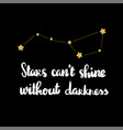 stars can not shine without darkness lettering vector image vector image