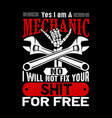 yes i m a mechanic no i will not fix mechanic vector image vector image