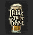 glass and lettering drink more beer vector image vector image