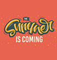 summer is coming brush lettering typographic vector image