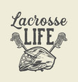 t shirt design lacrosse life with lacrosse stick vector image vector image