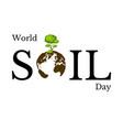 world soil day the concept of an environmental vector image vector image