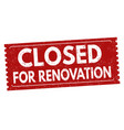 closed for renovation sign or stamp vector image vector image