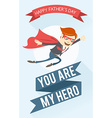 Father-superman flying Greeting card for fathers vector image vector image