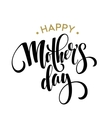 Happy Mothers Day Greeting Card Black Calligraphy vector image vector image