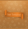 Realistic scroll orange Thanksgiving Banner vector image vector image