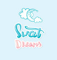 sweet dreams moon lettering hand drawn vector image vector image