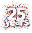 Twenty five years paper confetti sign vector image vector image