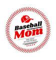 baseball mom emblem with baseball lacing and a hat vector image vector image
