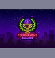 billiards tournament logo in neon style neon sign vector image vector image