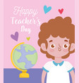 happy teachers day student boy and school globe vector image vector image