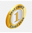 label best choice isometric icon vector image vector image