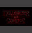 halloween text design halloween is coming word vector image