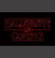 halloween text design halloween is coming word vector image vector image