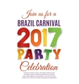 Brazil Carnival 2017 party poster vector image vector image
