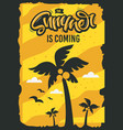 the summer is coming poster design with palm trees vector image vector image
