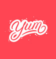 yum hand written lettering word vector image vector image