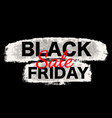 black friday sale poster with grunge brush stroke vector image vector image