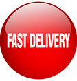 fast delivery red round gel isolated push button vector image vector image