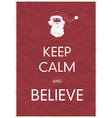 keep calm and believe vector image vector image