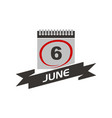 6 june calendar with ribbon vector image vector image