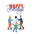 card happy holidays outdoor making snowman vector image