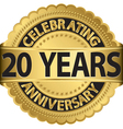 Celebrating 20 years anniversary golden label with vector image vector image