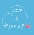 love is in air lettering text flying origami vector image vector image
