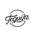 tequila hand written lettering logo vector image