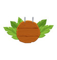 round blank wooden sign with green leaves hanging vector image