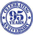 Celebrating 95 years anniversary grunge rubber sta vector image vector image