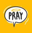 pray speech balloon sticker for social media vector image vector image