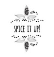 quote spice it up sketch style vector image vector image