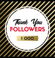 thank you 1000 followers card for social media vector image vector image