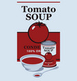 a tin can with label tomato soup vector image vector image