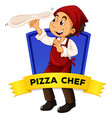 Label design with pizza chef vector image