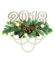 2018 new year coniferous design vector image vector image