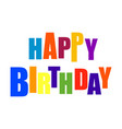 happy birthday typography vector image vector image