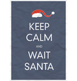 keep calm wait santa vector image vector image