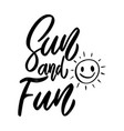 sun and fun lettering phrase on white background vector image vector image