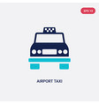 two color airport taxi icon from airport terminal vector image vector image