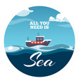 all you need is sea postcard design sea vector image