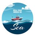 all you need is sea postcard design sea vector image vector image