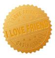 golden i love friend award stamp vector image vector image