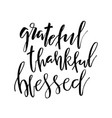 grateful thankful blessed inspirational vector image