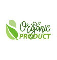 organic product isolated logo and lettering vector image